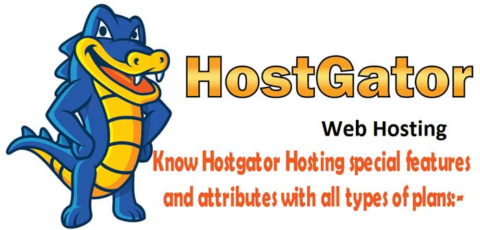 Know-Hostgator-Hosting-special-features-and-attributes-with-all-types-of-plans