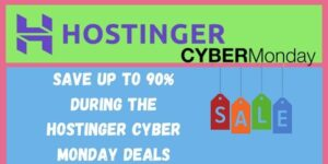 Get 90% price cuts through Hostinger Cyber Monday Deals